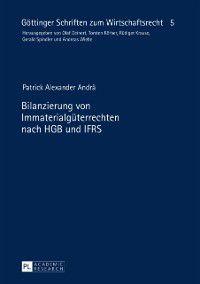 Bilanzierung von Immaterialgueterrechten nach HGB und IFRS, Patrick Andra