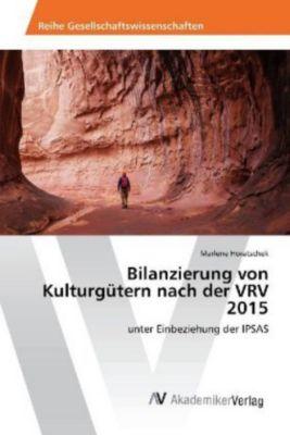 Bilanzierung von Kulturgütern nach der VRV 2015 - Marlene Horatschek |