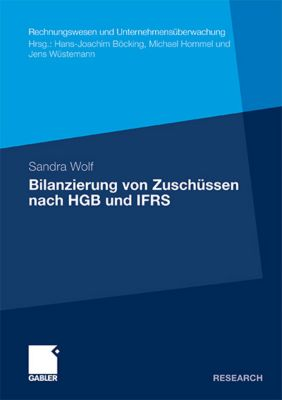 Bilanzierung von Zuschüssen nach HGB und IFRS, Sandra Wolf