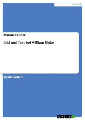Bild und Text bei William Blake, Markus Fellner