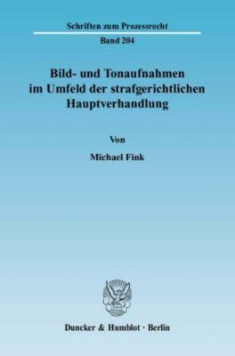 Bild- und Tonaufnahmen im Umfeld der strafgerichtlichen Hauptverhandlung., Michael Fink