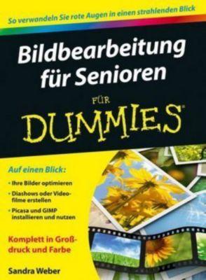 Bildbearbeitung für Senioren für Dummies, Sandra Weber