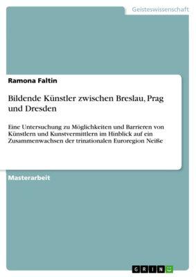 Bildende Künstler zwischen Breslau, Prag und Dresden, Ramona Faltin