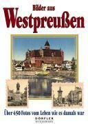 Bilder aus Westpreußen - Heinz Csallner |
