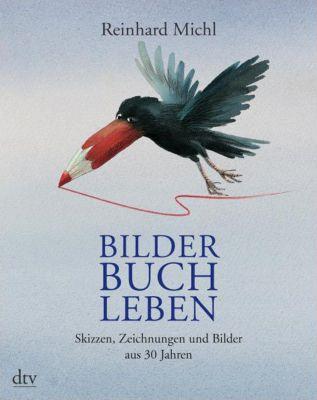 Bilder Buch Leben, Reinhard Michl
