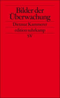 Bilder der Überwachung, Dietmar Kammerer