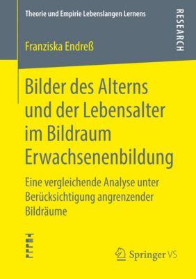 Bilder des Alterns und der Lebensalter im Bildraum Erwachsenenbildung - Franziska Endreß |