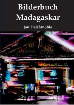 Bilderbuch Madagaskar, Jan Deichmohle
