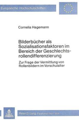 Bilderbücher als Sozialisationsfaktoren im Bereich der Geschlechtsrollendifferenzierung, Cornelia Hagemann