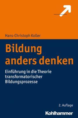 Bildung anders denken, Hans-Christoph Koller