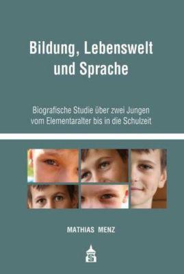 Bildung, Lebenswelt und Sprache, Matthias Menz