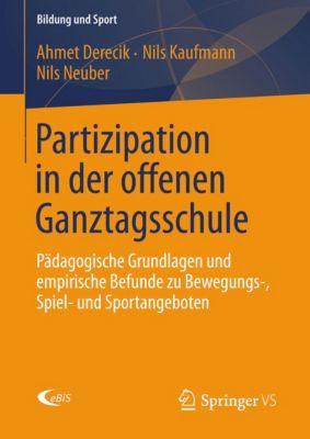 Bildung und Sport: Partizipation in der offenen Ganztagsschule, Nils Neuber, Ahmet Derecik, Nils Kaufmann