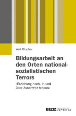 Bildungsarbeit an den Orten nationalsozialistischen Terrors, Wolf Ritscher