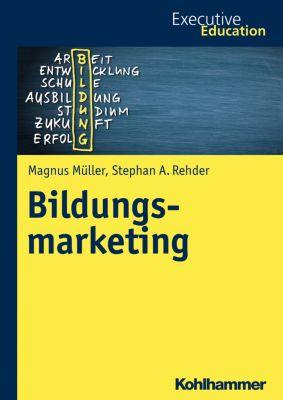 Bildungsmarketing, Magnus Müller, Stephan A. Rehder