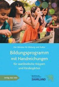 Bildungsprogramm mit Handreichung für saarländische Krippen und Kindergärten - Der Minister für Bildung und Kultur |