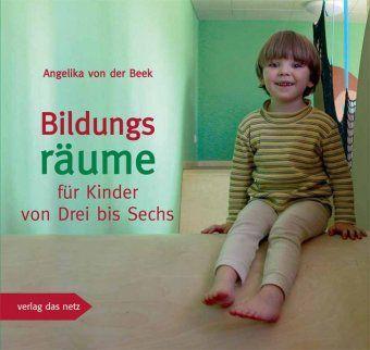Bildungsräume für Kinder von drei bis sechs, Angelika von der Beek