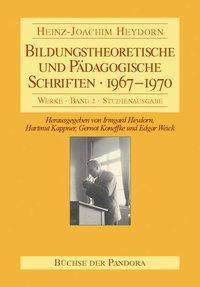 Bildungstheoretische und Pädagogische Schriften - 1967-1970, Heinz J Heydorn