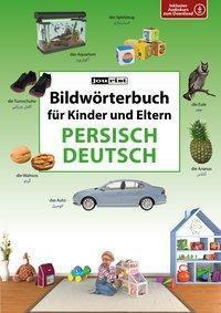 Bildwörterbuch für Kinder und Eltern - Persisch-Deutsch