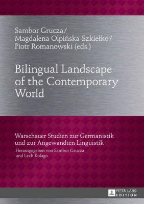Bilingual Landscape of the Contemporary World, Sambor Grucza, Magdalena Olpinska-Szkieko, Piotr Romanowski