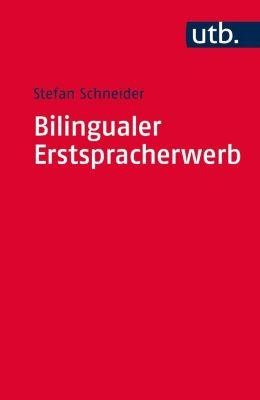 Bilingualer Erstspracherwerb, Stefan Schneider