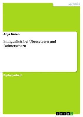 Bilingualität bei Übersetzern und Dolmetschern, Anja Green