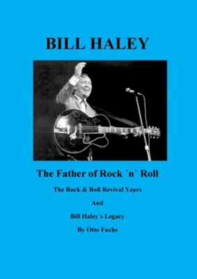 Bill Haley - The Father Of Rock & Roll - Book 2, Otto Fuchs