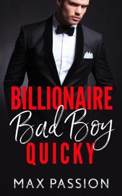 Billionaire Bad Boy : Quicky, Max Passion