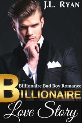 Billionaire Love Story, J.L. Ryan