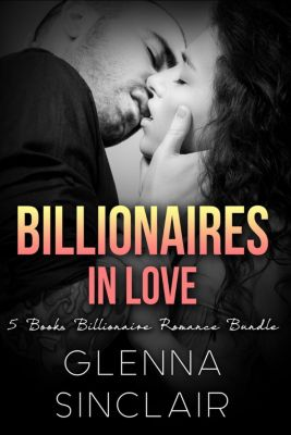 Billionaires in Love: Billionaires in Love, Glenna Sinclair