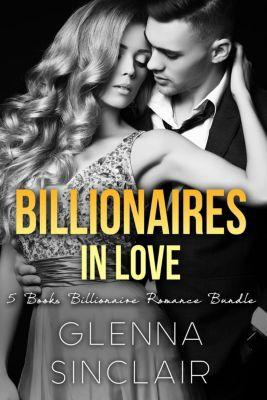 Billionaires in Love: Billionaires in Love, Glenna Sinclair