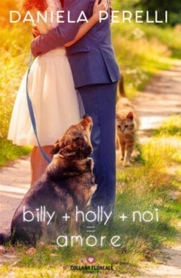 Billy + Holly + Noi = Amore (Floreale), Daniela Perelli