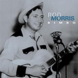 Bimbo, Rod Morris