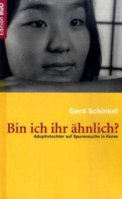 Bin ich ihr ähnlich? - Gerd Schinkel  