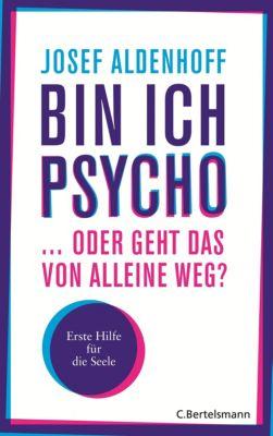Bin ich psycho ... oder geht das von alleine weg?, Josef Aldenhoff