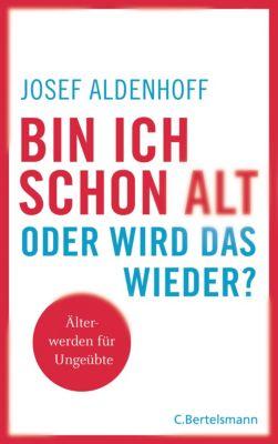 Bin ich schon alt - oder wird das wieder?, Josef Aldenhoff