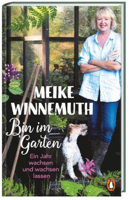 Bin im Garten - Meike Winnemuth |