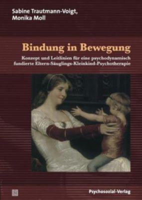 Bindung in Bewegung, Sabine Trautmann-Voigt, Monika Moll
