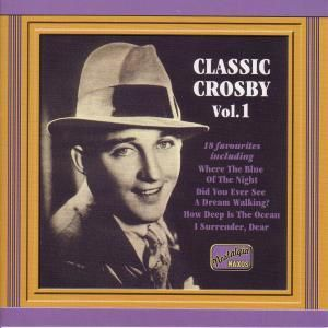 Bing Crosby (Classic Crosby Vol. 1) (Original Recordings 1930-1934), Naxos Nostalgia