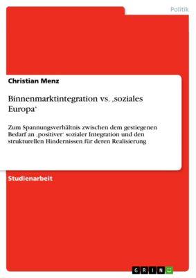 Binnenmarktintegration vs. 'soziales Europa', Christian Menz