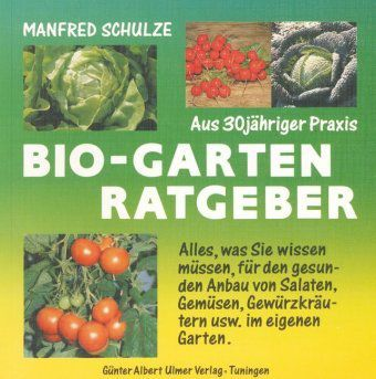 Bio-Garten-Ratgeber, Manfred Schulze