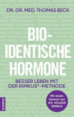 Bio-identische Hormone - Thomas Beck |