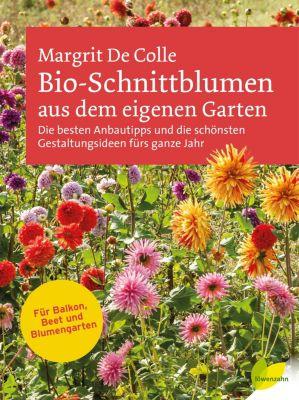 Bio-Schnittblumen aus dem eigenen Garten - Margrit De Colle |