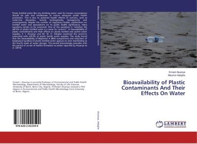 Bioavailability of Plastic Contaminants And Their Effects On Water, Ernest Atuanya, Maurice Adeghe