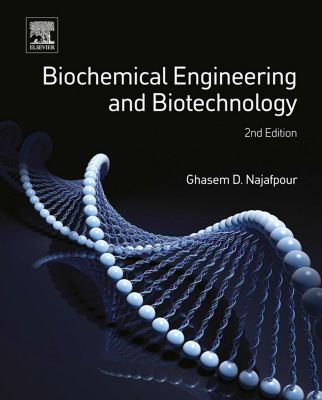 Biochemical Engineering and Biotechnology, Ghasem Najafpour