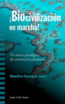 Biocivilización en marcha, Sandra Campos