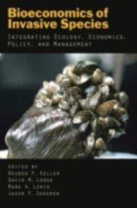 Bioeconomics of Invasive Species: Integrating Ecology, Economics, Policy, and Management