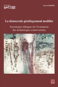 Bioethique critique: La democratie genetiquement modifiee, Bernard Reber