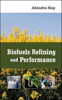 Biofuels Refining and Performance, Ahindra Nag