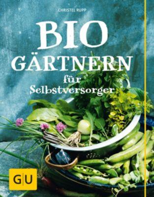 Biogärtnern für Selbstversorger, Christel Rupp