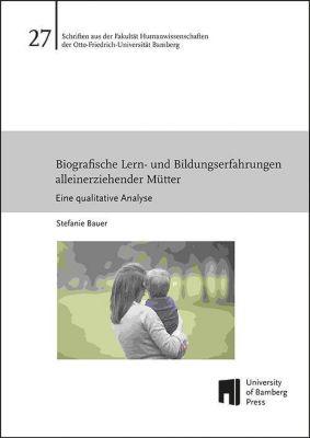 Biografische Lern- und Bildungserfahrungen alleinerziehender Mütter - Stefanie Bauer pdf epub